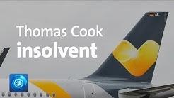Reiseveranstalter Thomas Cook ist insolvent