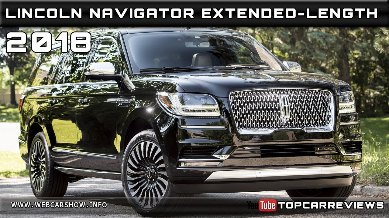 2018 lincoln navigator extended length review rendered price specs release date