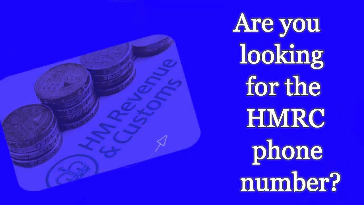 HMRC Contact Number: HM Revenue & Customs Helpline, Tax & Self Assessment