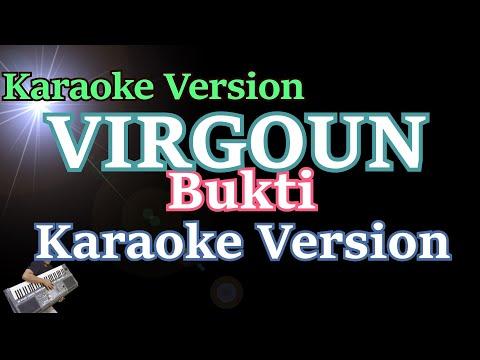 Karaoke Virgoun - Bukti (Karaoke Lyric Tanpa Vocal) Terbaru