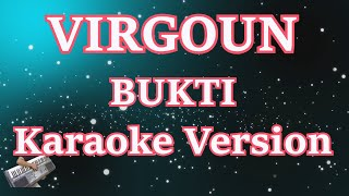 Download Lagu Karaoke Virgoun - Bukti (Karaoke Lyric Tanpa Vocal) Terbaru Mp3