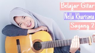 Belajar gitar Sayang 2 - Nella Kharisma (Sangat Mudah Untuk Pemula)