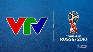 Lịch phát sóng VCK FIFA World Cup 2018 trên các kênh của VTV dự kiến