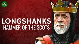 Edward I  - Longshanks, Hammer of the Scots Biography Documentary