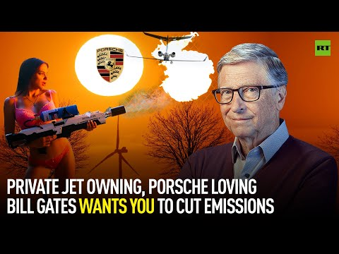 Private jet owning, Porsche loving Bill Gates wants you to cut emissions