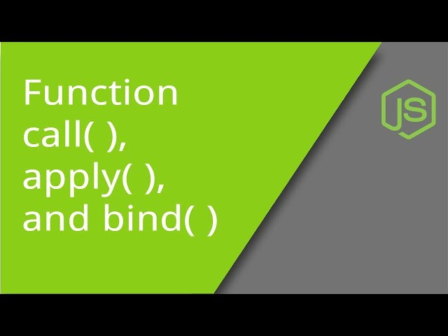 JS Function Methods call( ), apply( ), and bind( )
