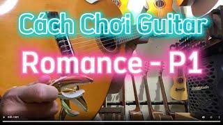 Romance - Hướng Dẫn Guitar [P1]