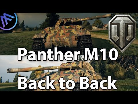 ^^| Panther M10 Back to Back. (World of Tanks Gameplay.)