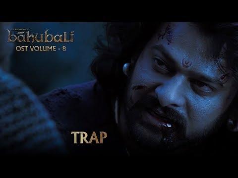 Baahubali OST - Volume 08 - TRAP | MM Keeravaani