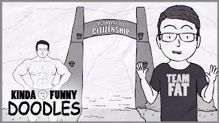 Path To Citizenship - Kinda Funny Doodles