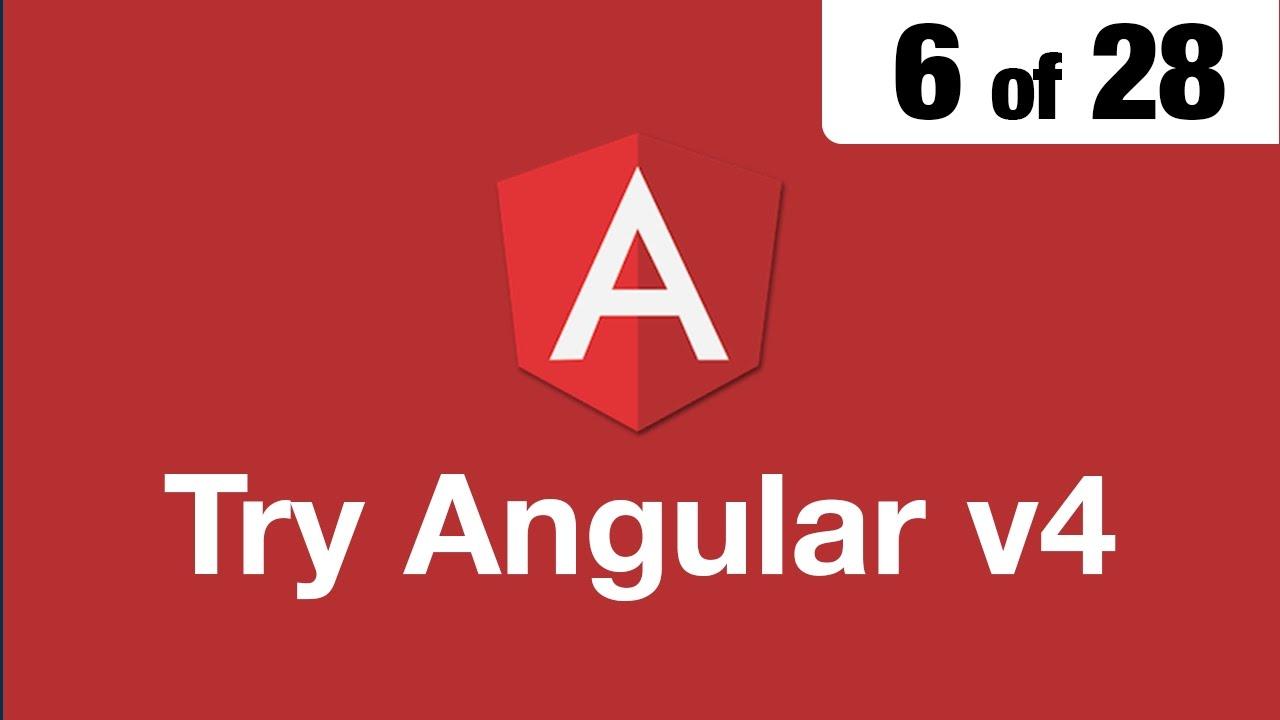 Try Angular v4 // 6 of 28 // ngFor and ngIf