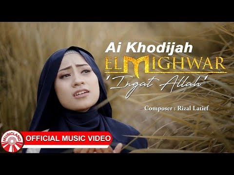 Ai Khodijah (El Mighwar) - Ingat Allah [Official Music Video HD]
