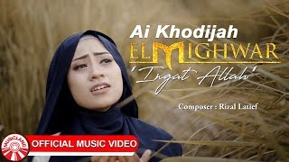Ai Khodijah (El Mighwar) - Ingat Allah [Official Music Video HD]
