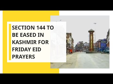 breaking-news:-section-144-to-be-eased-in-kashmir-for-friday-prayers