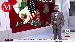 ¿En qué va el T-MEC en Estados Unidos?
