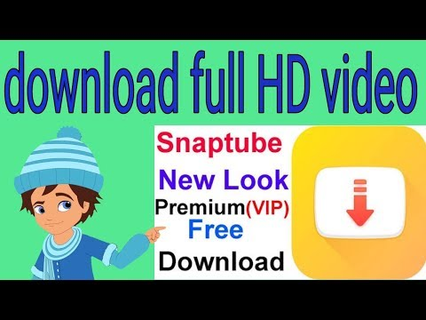 DOWNLOAD FULL HD VIDEO & EXTREAM MUSIC USING SNAPTUBE।VIP -PREMIUM.
