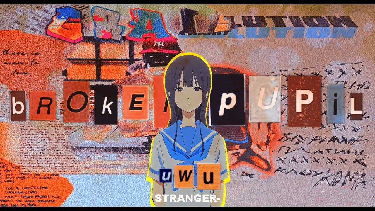 Broken Pupil - UWU (amv)