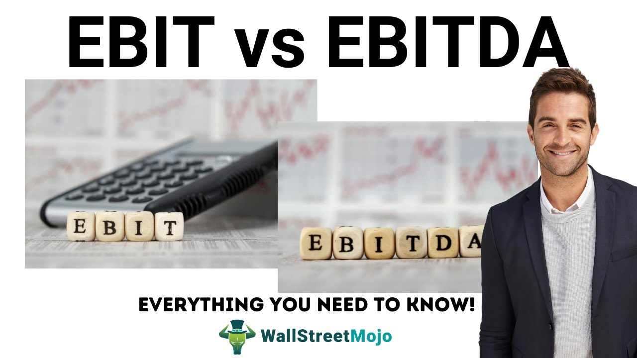EBIT vs EBITDA | Top Differences | Examples | Calculation