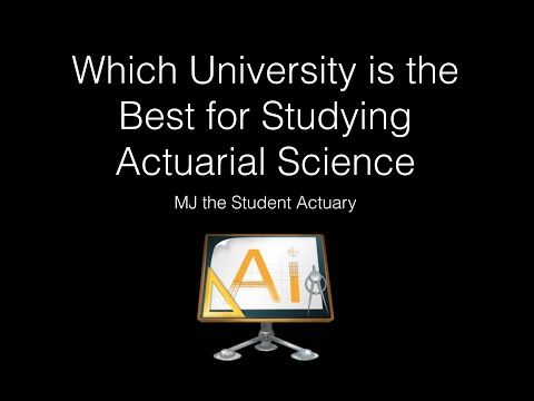 Which University is the best for Studying Actuarial Science