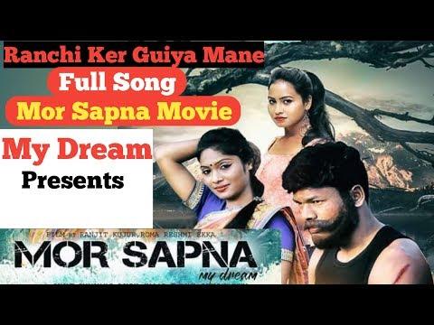 Ranchi ker guiya mane ॥ D.R Lakra New Song 2019 ॥ Mor Sapna Movie Song ॥