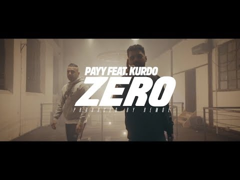 PAYY FEAT. KURDO - ZERO [ OFFICIAL VIDEO ] (Prod. by Remoe)