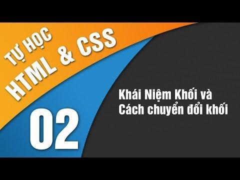 Tự Học HTML & CSS -  Bài 2 Khái niệm khối và cách chuyển đổi khối
