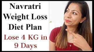 Navratri Weight Loss Diet Plan to Loss Weight upto 4Kg in 9 Days | Navratri Special Recipes
