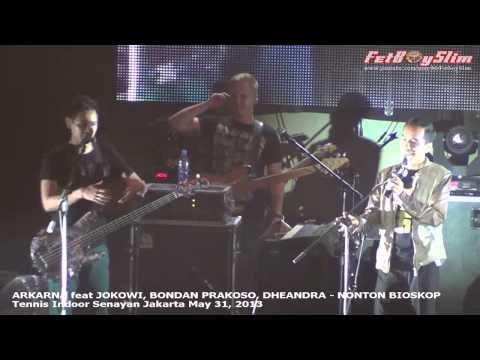 RELOAD : ARKARNA Feat JOKOWI, BONDAN & DHEANDRA - NONTON BIOSKOP Live In Jakarta Indonesia 2013