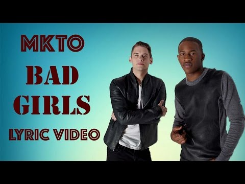 MKTO - Bad Girls - Lyric Video