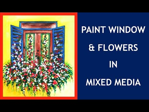 Learn To Paint Window and Flowers | Mixed Media Window and Flower Painting | Color Splash