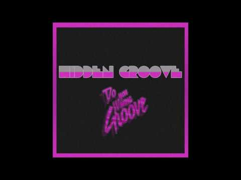 Hidden Groove - Do You Wanna Groove