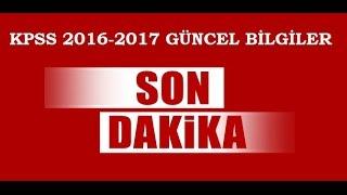 KPSS 2017 GÜNCEL BİLGİLER