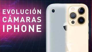 EVOLUCIÓN de las cámaras del iPHONE
