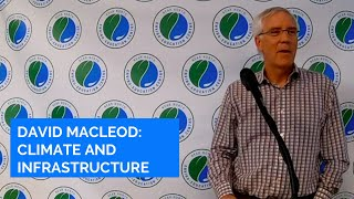 David MacLeod - Climate Change and Infrastructure
