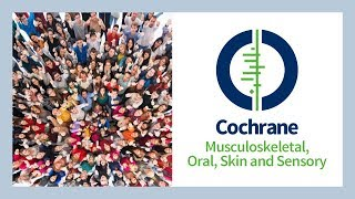 Cochrane Musculoskeletal, Oral, Skin and Sensory Network
