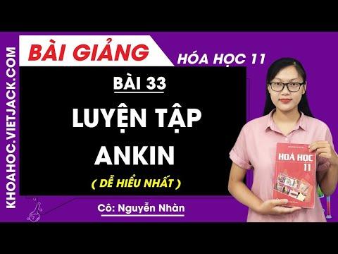 Luyện tập Ankin - Bài 33 - Hóa 11 - Cô Nguyễn Thị Nhàn (DỄ HIỂU NHẤT)