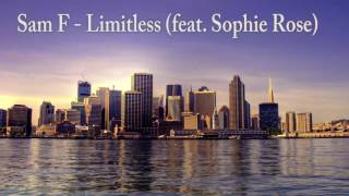 Sam F   Limitless feat  Sophie Rose