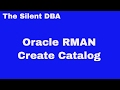Oracle RMAN - Create Catalog