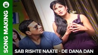 Sab Rishte Naate (Video Song) - De Dana Dan