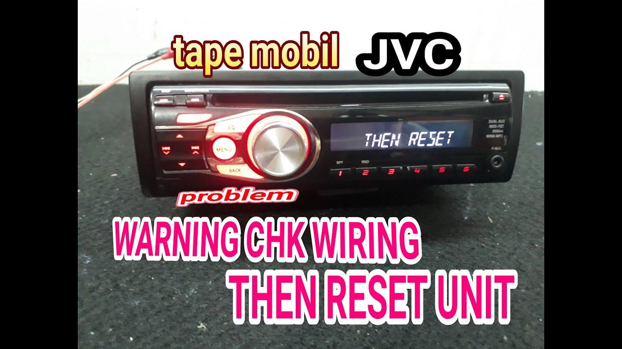 Jvc Warning Chk Wiring Then Reset Unit Youtube