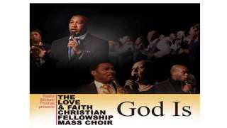 GOD is: Love & Faith christian fellowship
