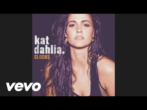 Kat Dahlia  Clocks Audio
