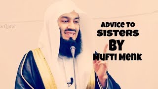 Advice to sisters by Mufti Menk 2019