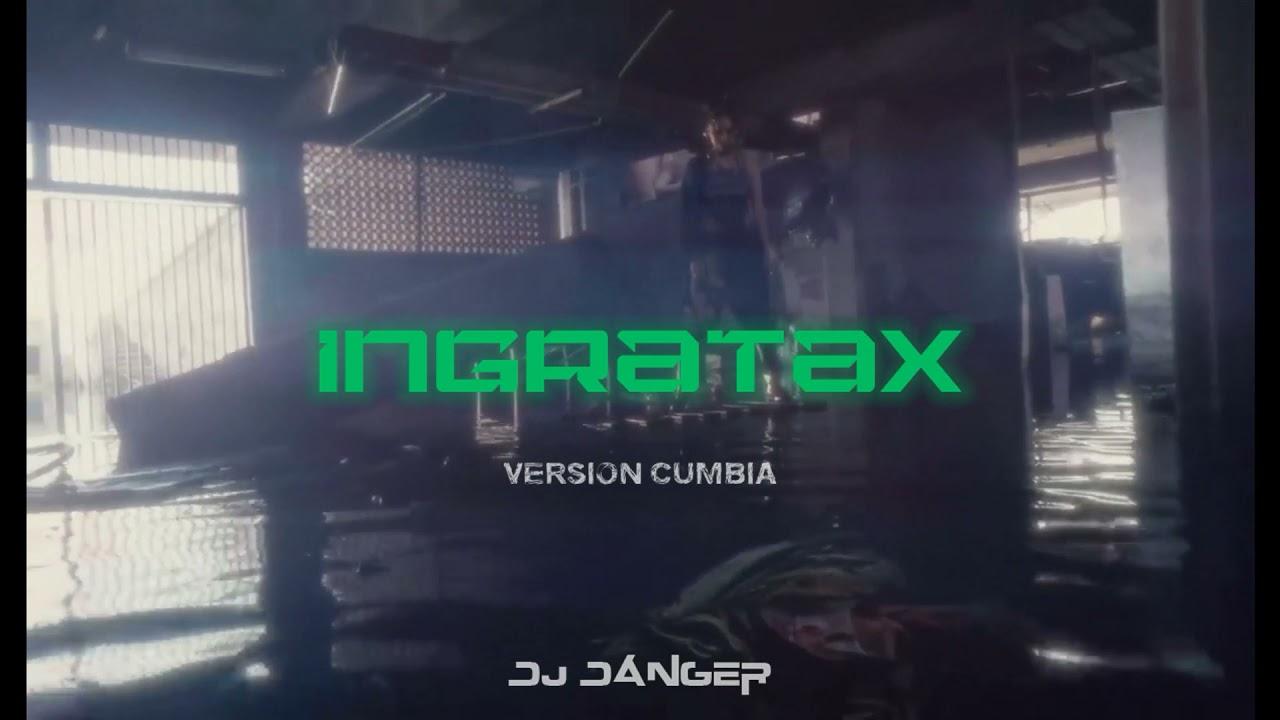 Ingratax - Paris (Version Cumbia) - Dj Danger