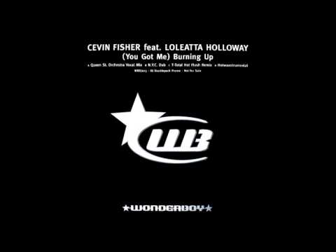 Cevin Fisher - You Got Me Burning Up (Queen St. Orchestra Vocal Mix)
