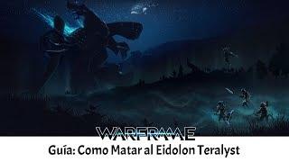 Guía de Warframe | Como matar al Eidolon Teralyst | Tanchan