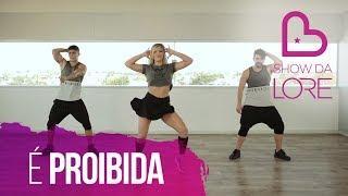 Leva Noiz - É Proibida - Show da Lore das Antigas | Coreografia