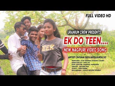 Ek Do Teen | New Nagpuri Video Song 2018 | Uranium Crew
