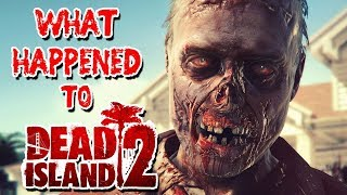 What happened to Dead Island 2?
