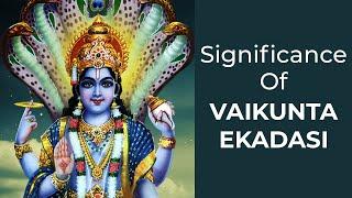Significance Of Vaikunta Ekadasi
